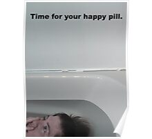 Time for your happy pill Poster