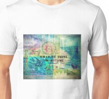 BUDDHA quote What We Think, We Become  Unisex T-Shirt