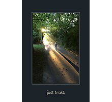 just trust. (key line) Photographic Print