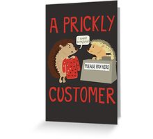 A Prickly Customer Greeting Card