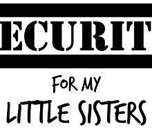 Security For My Little Sisters by mintytees