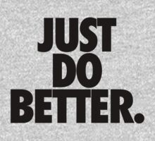 JUST DO BETTER. by cpinteractive