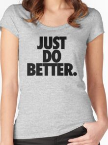 JUST DO BETTER. Women's Fitted Scoop T-Shirt