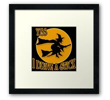 Yes I Drive a Stick (Broomstick) Framed Print
