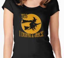 Yes I Drive a Stick (Broomstick) Women's Fitted Scoop T-Shirt