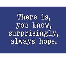 there is hope  Photographic Print