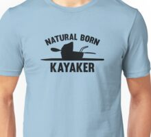 Natural Born Kayaker Unisex T-Shirt