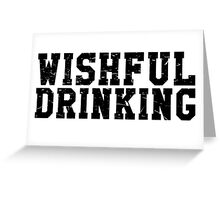Wishful Drinking Greeting Card