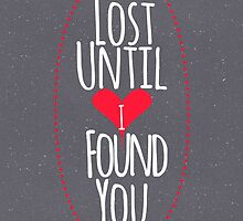 """Lost Until I Found You"" Heart by Blkstrawberry"