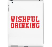 Wishful Drinking iPad Case/Skin