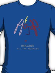Imagine all the Muggles T-Shirt