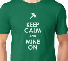 Keep Calm and Mine On Unisex T-Shirt