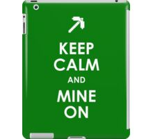Keep Calm and Mine On iPad Case/Skin