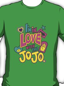 I'm In Love With The Jojo T-Shirt