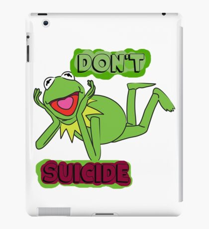 "Updated; Don't ""Kermit"" Suicide!! iPad Case/Skin"