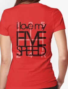 I Love My 5 Speed Womens Fitted T-Shirt