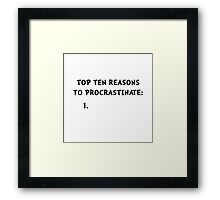 Procrastinate Framed Print