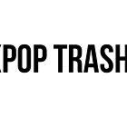 Kpop Trash™ Design by Adore Value