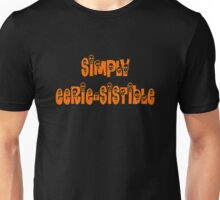 Simply Eerie-sistible Unisex T-Shirt