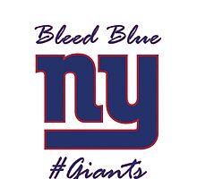 NY #Giants Bleed Blue  by ARThompson