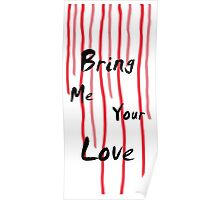 Bring Me Your Love Poster