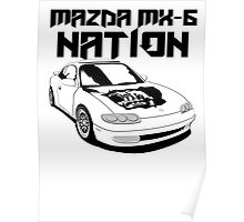 Mazda MX-6 Nation (3/4 View,Top Font) Poster