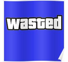 Wasted. Poster