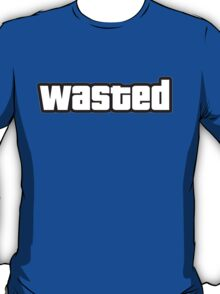 Wasted. T-Shirt