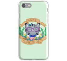 Make Something iPhone Case/Skin