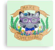 Make Something Metal Print