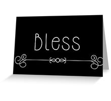 Bless - On Black  Greeting Card