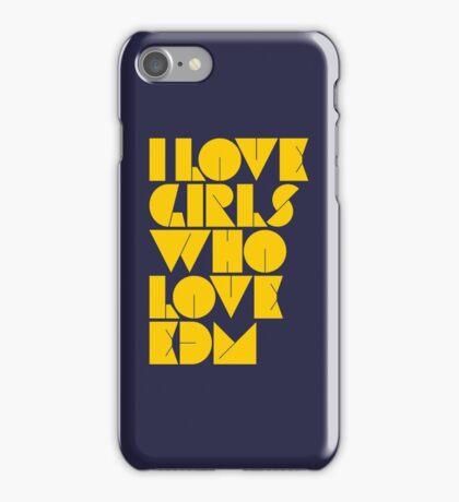 I Love Girls Who Love EDM (Electronic Dance Music) [mustard] iPhone Case/Skin