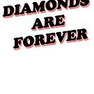 Diamonds Are Forever by rolypolynicoley