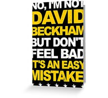 I'm Not David Beckham Greeting Card