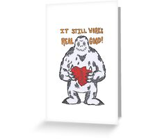IT STILL WORKS REALLY GOOD! Greeting Card