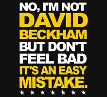 I'm Not David Beckham Unisex T-Shirt