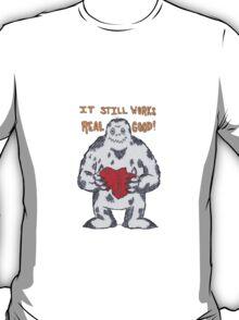 IT STILL WORKS REALLY GOOD! T-Shirt