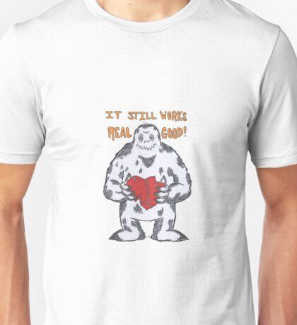 IT STILL WORKS REALLY GOOD! Unisex T-Shirt