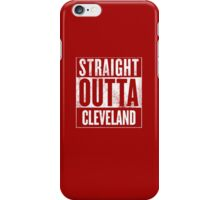 Straight Outta Cleveland iPhone Case/Skin