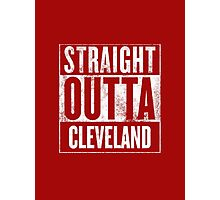 Straight Outta Cleveland Photographic Print