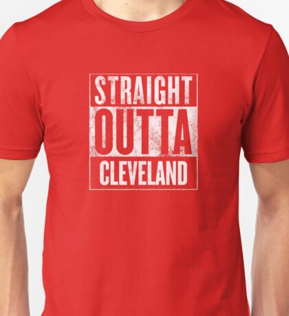 Straight Outta Cleveland Unisex T-Shirt