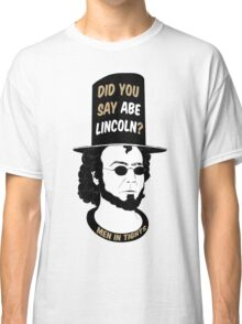 Men In Tights - Abe Lincoln Classic T-Shirt