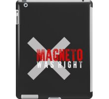 Magneto Was Right iPad Case/Skin