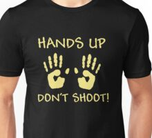 Hands UP Don t SHOOT Unisex T-Shirt