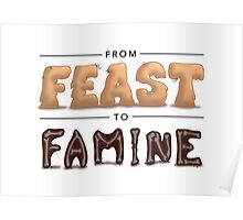 From Feast To Famine Poster