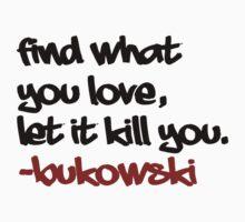 Bukowski Quote by eL7e