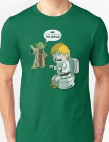 Sometimes the force is not enough. T-Shirt