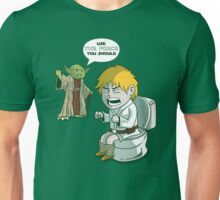Sometimes the force is not enough. Unisex T-Shirt