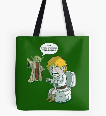 Sometimes the force is not enough. Tote Bag