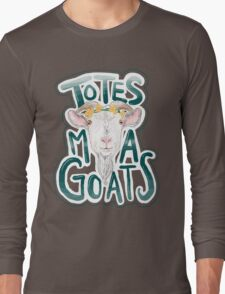 Totes Ma Gotes Long Sleeve T-Shirt